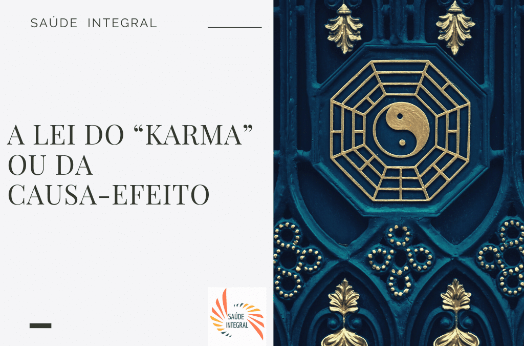 "A LEI DO ""KARMA"" OU DA CAUSA-EFEITO"