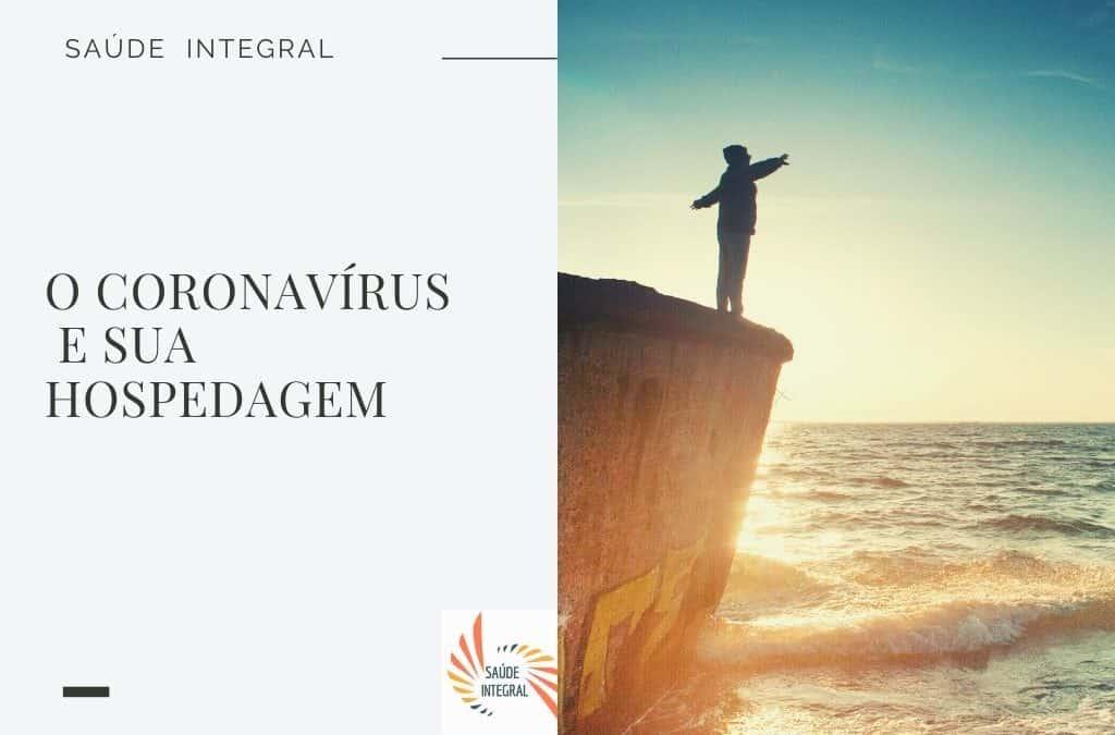 O Coronavírus e sua hospedagem