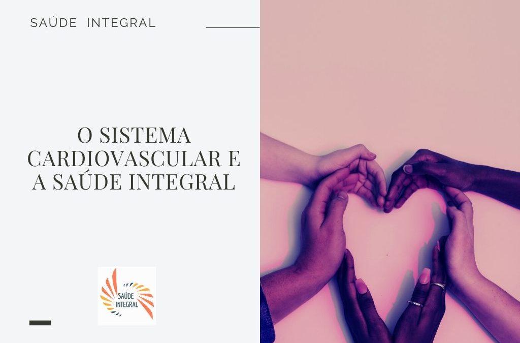 O Sistema cardiovascular e a Saúde Integral